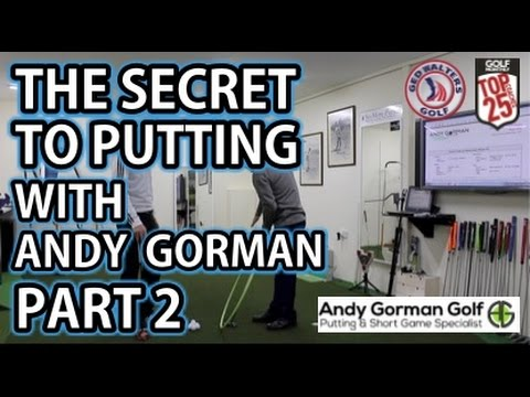 Golf Tip – The Secret To Putting With Andy Gorman Part 2