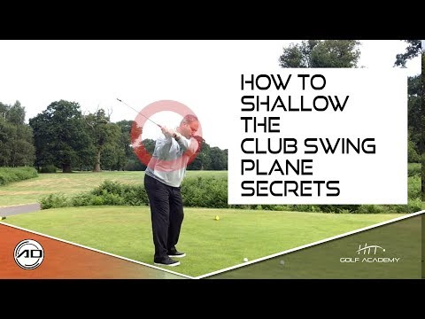 How To shallow The Club – Swing Plane Secrets