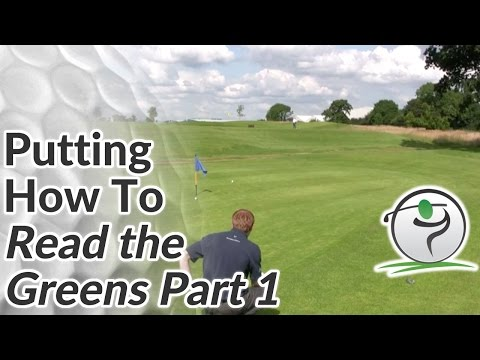Golf Putting – How to Read Greens for Putts – Part 1