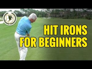 HOW TO HIT IRONS FOR BEGINNERS