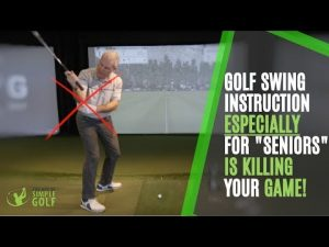 Golf Instruction That's Killing Your Golf Swing: Attention Senior Golfers