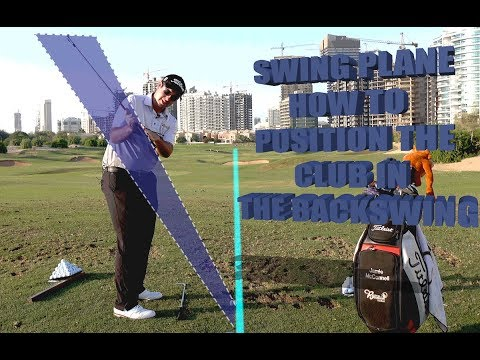 SWING PLANE – HOW TO POSITION THE CLUB IN THE BACKSWING