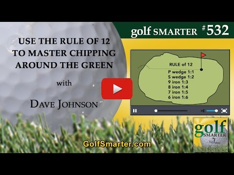 Master Chipping Around the Golf Green with RULE of 12