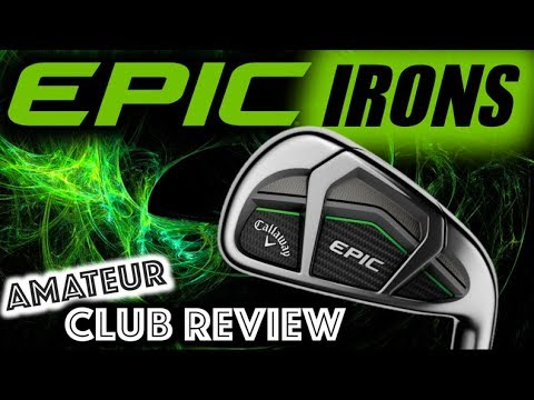 Callaway EPIC Irons – Amateur Golf Club Review