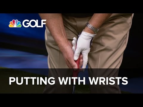Putting With Wrists – School of Golf | Golf Channel