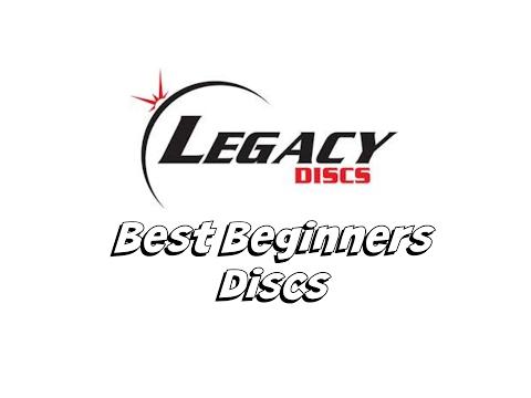 Best Beginners Discs – Legacy Discs