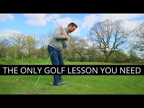 THE ONLY GOLF LESSON YOU NEED