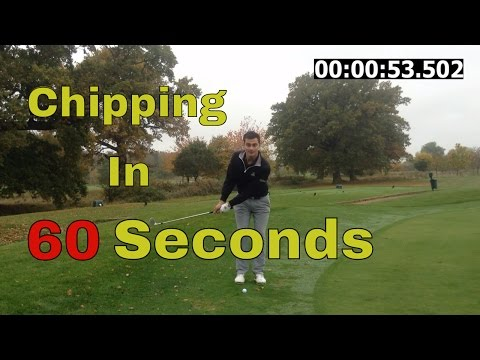 How To Chip In 60 Seconds: Beginners