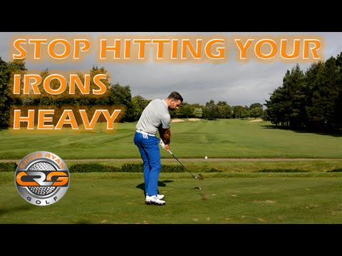 STOP HITTING YOUR IRONS SHOTS HEAVY