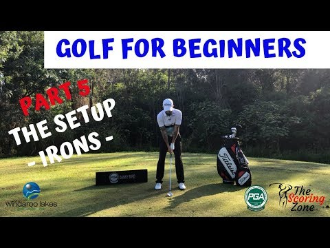 GOLF FOR BEGINNERS PART 5- HOW TO SETUP TO YOUR IRONS