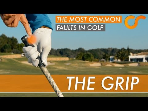 THE MOST COMMON FAULTS IN GOLF – THE GRIP