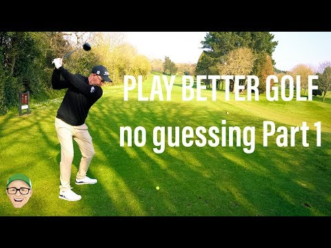 HOW DO YOU PLAY BETTER GOLF no guessing