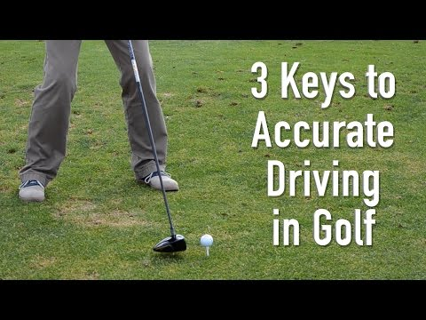 3 Keys to Accurate Driving in Golf