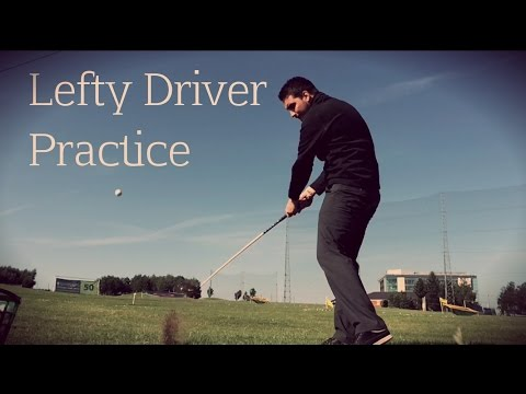 Left Handed Golf Series – My Best Driver Practice so far…..!