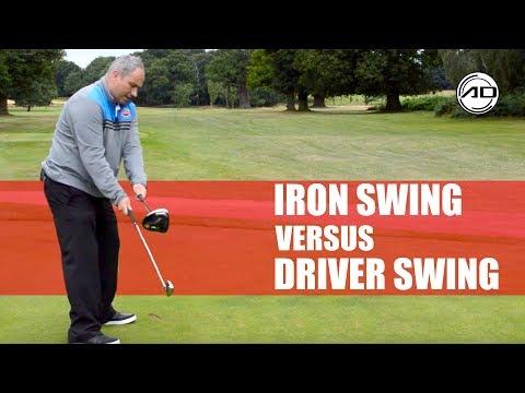 Golf –  Iron Swing Vs Driver Swing