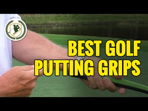 GOLF PUTTING GRIP – WHAT ARE THE BEST PUTTING GRIPS?