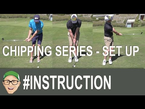 Chipping Series – Set Up