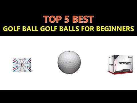 Best Golf Ball Golf Balls For Beginners 2019