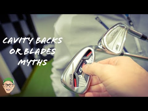 CAVITY BACK IRONS OR BLADES MYTHS