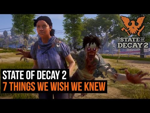 State of Decay 2 – 7 things we wish we knew before playing