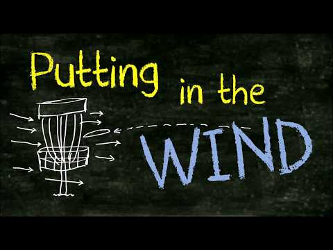 Disc Golf Tips for Putting in Wind