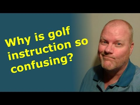 Why is Golf Instruction so Confusing? | Joe Ditzel