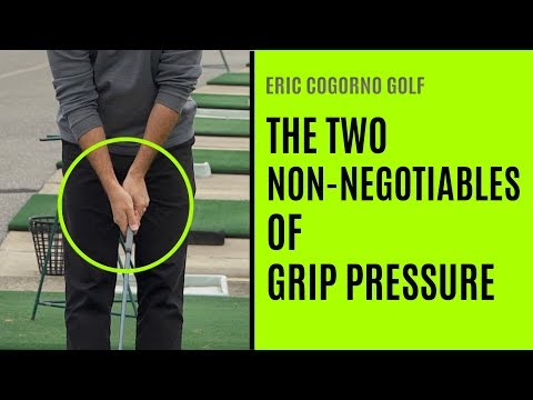 GOLF: The Two Non-Negotiables Of Grip Pressure