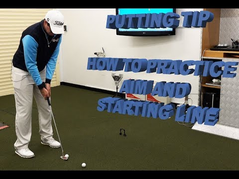 PUTTING TIP – HOW TO PRACTICE AIM & STARTING LINE