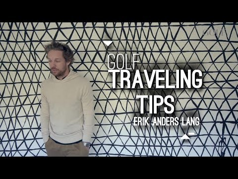 Golf Traveling Tips with Erik Anders Lang