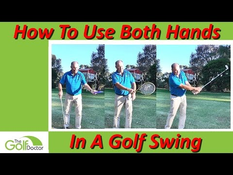 How To Use Both Hands Correctly In A Golf Swing