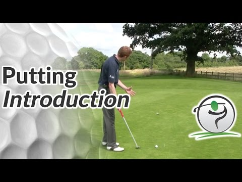 Putting – How to Putt in Golf – Introduction