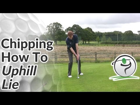 Chipping – Difficult Golf Lies – How to Chip from an Uphill Lie