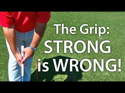 Golf Grip – Strong Is Wrong!