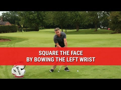 SQUARE THE FACE BY BOWING THE LEFT WRIST