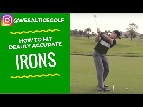 How to hit deadly accurate irons.