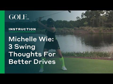 Michelle Wie: 3 Swing Thoughts for Better Drives
