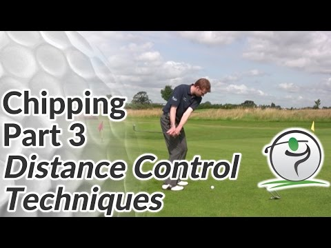 Chipping Distance Control – Different Techniques to Chip it Close