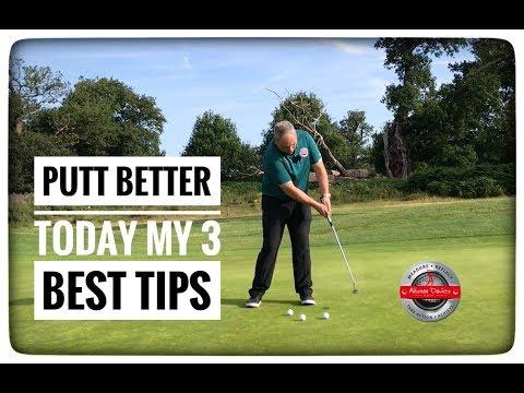 Putt Better Today| 3 Best Putting Tips
