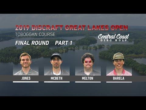 2019 Discraft Great Lakes Open – Final Round Part 1 – Jones, McBeth, Melton, Barela