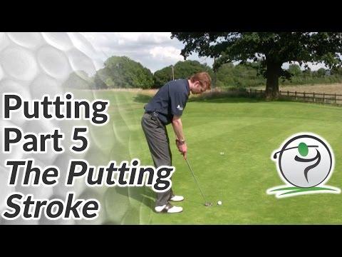 Golf Putting – Part 5 – Best Putting Stroke Technique