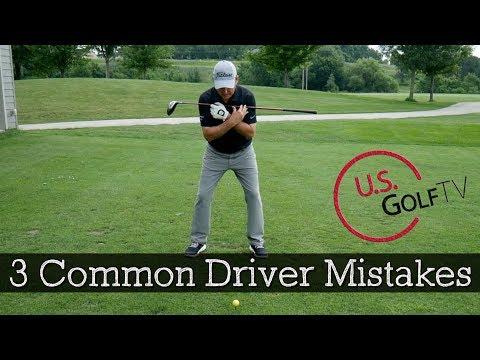 3 Common Driver Mistakes Amateur Golfers Make