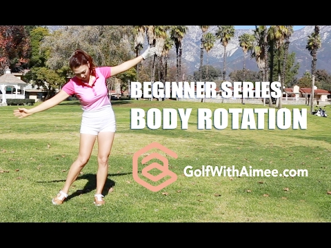 [Golf with Aimee] Swing like Aimee BEGINNER SERIES 002: Body Rotation