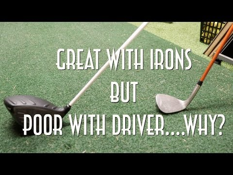 Hit your irons well but struggle with driver? Here's why