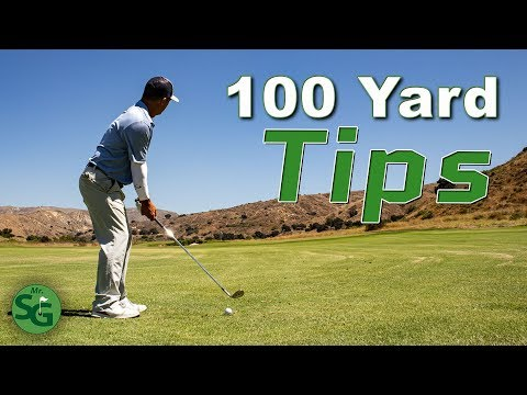 The Top Tips to Hit the 100 Yard Shot in Golf | Mr. Short Game