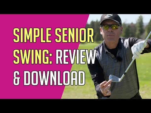Simple Senior Swing System Review & Download (Golf, 2019)