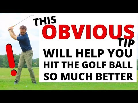 THIS OBVIOUS TIP WILL HELP YOU HIT THE GOLF BALL SO MUCH BETTER