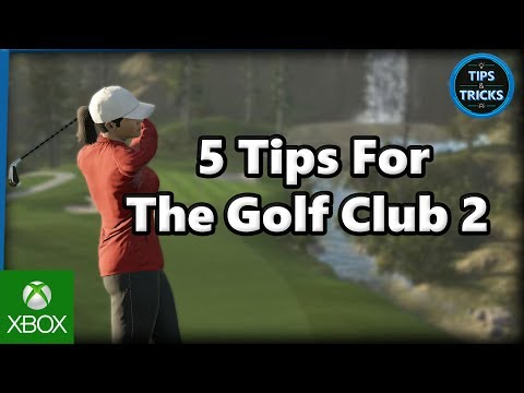 Tips and Tricks – 5 Tips for The Golf Club 2