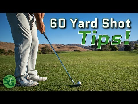 Top Golf Tips for the 60 Yard Shot!   Mr. Short Game