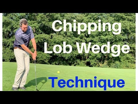 Chipping lob wedge technique