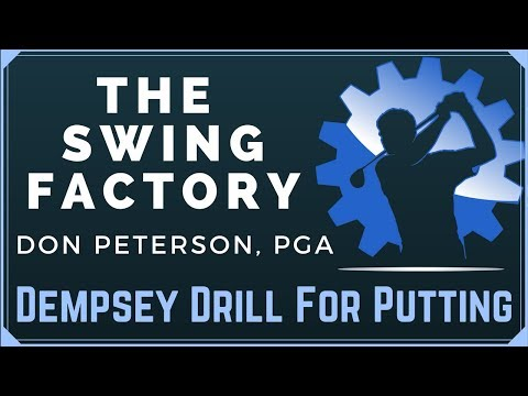 Golf Tip – Dempsey Drill ©2017 – For Phenominal Putting